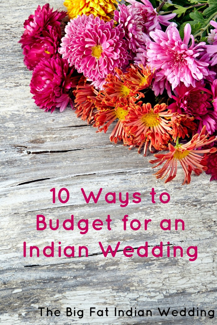 10 ways to budget for an indian wedding the big fat indian wedding