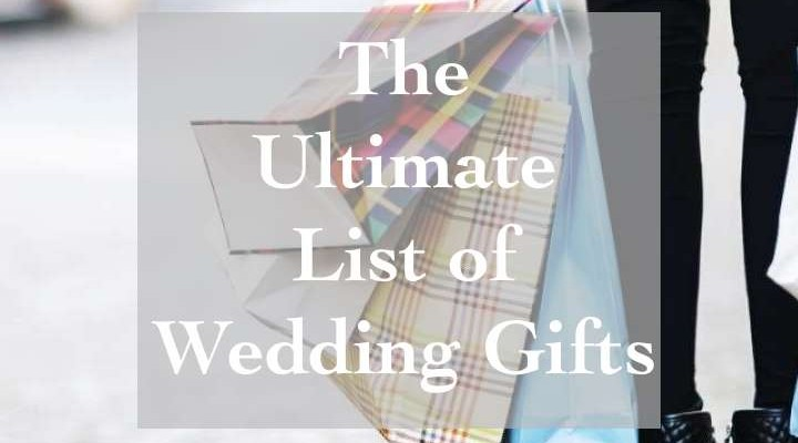 The Must Have Wedding Gifts List